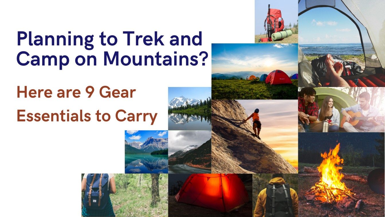9 gear essentials to carry if you are planning to trek or camp on mountains